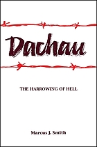 Dachau : the harrowing of hell