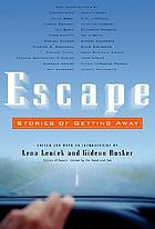 Escape : stories of getting away