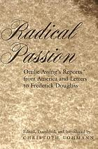 Radical passion : Ottilie Assing's reports from America and letters to Frederick Douglass