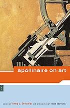 Apollinaire on art : essays and reviews, 1902-1918