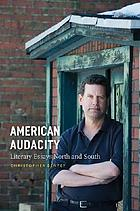 American audacity : literary essays North and South