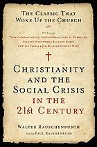 Christianity and the social crisis in the 21st century : the classic that woke up the church