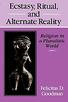 Ecstasy, ritual and alternate reality : religion in a pluralistic world
