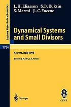 Dynamical systems and small divisors : lectures given at the C.I.M.E. Summer School, held in Cetraro, Italy, June 13-20, 1998Dynamical systems and small divisors : lectures given at the C.I.M.E. Summer School, held in Cetraro, Italy, June 13-20, 1998