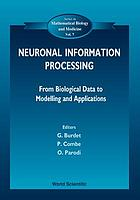 Neuronal information processing : from biological data to modelling and applications