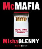 McMafia : [a journey through the global underworld]