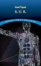 R.U.R. (Rossum's Universal Robots) : a fantastic melodrama