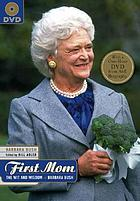 First mom : the wit and wisdom of Barbara Bush