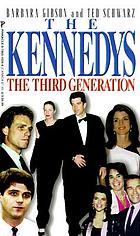 The Kennedys : the third generation