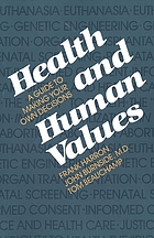 Health and human values : a guide to making your own decisions