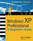 Windows XP Professional : a beginner's guide