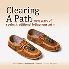 Clearing a path : new ways of seeing traditional indigenous art