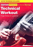 Technical workout : finger fitness for guitarists