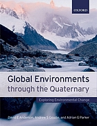Global environments through the Quaternary : exploring environmental change