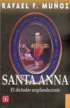Santa Anna, el dictador resplandeciente