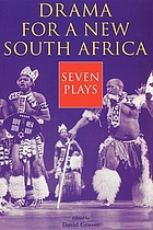 Drama for a new South Africa : seven plays