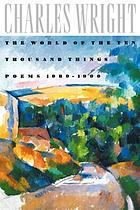 The world of the ten thousand things : poems 1980-1990