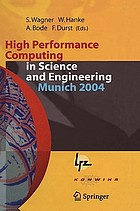 High Performance Computing in Science and Engineering, Munich 2004 Transactions of the Second Joint HLRB and KONWIHR Status and Result Workshop, March 2-3, 2004, Technical University of Munich, and Leibniz-Rechenzentrum Munich, Germany