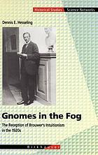 Gnomes in the fog : the reception of Brouwer's intuitionism in the 1920s