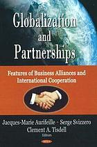 Globalization and partnerships : features of business alliances and international cooperation