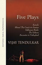 Five plays : Kamala, Silence! The court is in session, Sakharam Binder, The vultures, Encounter in Umbugland