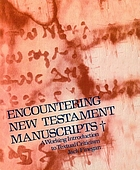 Encountering New Testament manuscripts; a working introduction to textual criticism