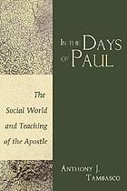 In the days of Paul : the social world and teaching of the apostle