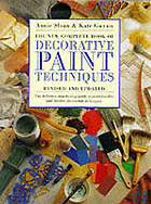 The complete book of decorative paint techniques : an inspirational source of paint finishes and interior decorative techniques