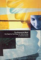 The educated mind : how cognitive tools shape our understanding