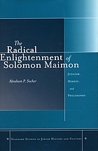 The radical enlightenment of Solomon Maimon : Judaism, heresy, and philosophy