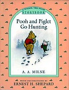 Pooh and Piglet go hunting