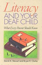 Literacy and your deaf child : what every parent should know