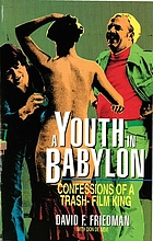 A youth in Babylon : confessions of a trash-film king