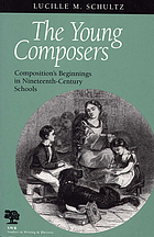 The young composers : composition's beginnings in nineteenth-century schools