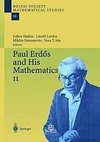 "Paul Erdős and his mathematicsPaul Erd""os and his mathematics IPaul Erdős and his mathematics. Volume IIPaul Erdős and his mathematics. Volume IPaul Erdős and his mathematics I-II"