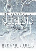 The legends of Genesis : the Biblical saga and history