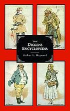 The Dickens encyclopaedia; an alphabetical dictionary of references to every character and place mentioned in the works of fiction, with explanatory notes on obscure allusions and phrases