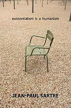Existentialism is a humanism = (L'Existentialisme est un humanisme) ; including, a commentary on The stranger (Explication de L'Étranger)