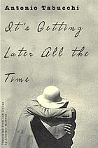 It's getting later all the time : a novel in the form of letters