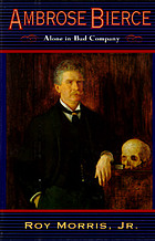 Ambrose Bierce : alone in bad company