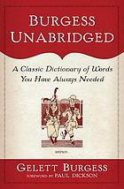 Burgess unabridged : a new dictionary of words you have always needed