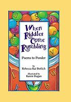 When riddles come rumbling : poems to ponder