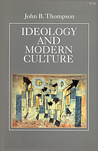 Ideology and modern culture : critical social theory in the era of mass communication