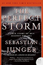 The perfect storm : a true story of man against the sea