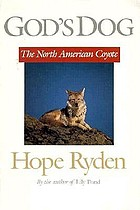 God's dog : a celebration of the North American coyote