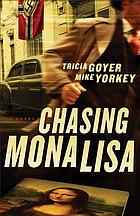 Chasing Mona Lisa : a novel