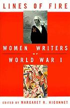 Lines of fire : women writers of World War I
