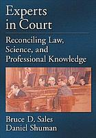Experts in court : reconciling law, science, and professional knowledge