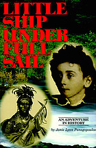 Little ship under full sail : an adventure in history