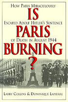 Is Paris burning? : --Adolf Hitler, August 25, 1944